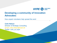 Developing a Community of Innovation Advocates - how Unpaid Volunteers Help Spread the Word