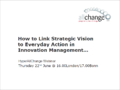 How to Link Strategic Vision to Everyday Action in Innovation Management