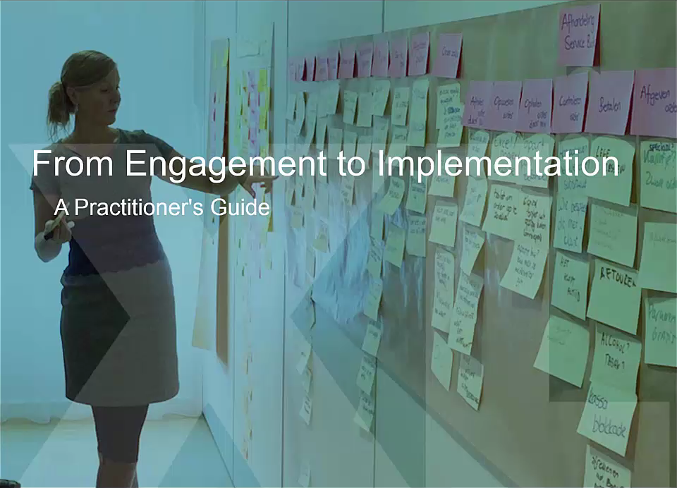 From Engagement to Implementation - a Practicioner's Guide