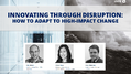 Innovating Through Disruption: How to Adapt to High-Impact Change